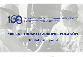31-01-2018 100-lecie Narodowego Instytutu Zdrowia Publicznego – Państwowego Zakładu Higieny
