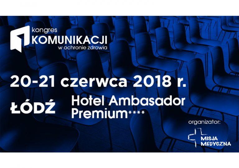 30-05-2018 Kongres Komunikacji w Ochronie Zdrowia – Fundacja Misja Medyczna