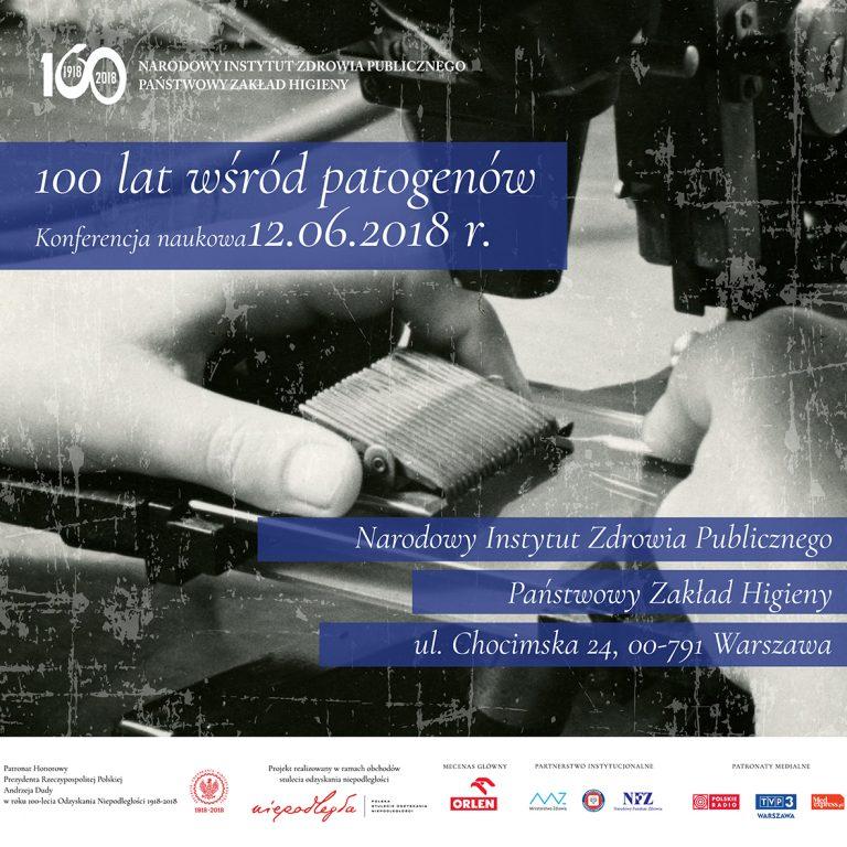 """12.06.2018 Konferencja Naukowa """"100 lat wśród patogenów"""""""