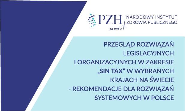 Przegląd rozwiązań legislacyjnych i organizacyjnych w zakresie SIN TAX  w wybranych krajach na świecie – rekomendacje dla rozwiązań systemowych w Polsce