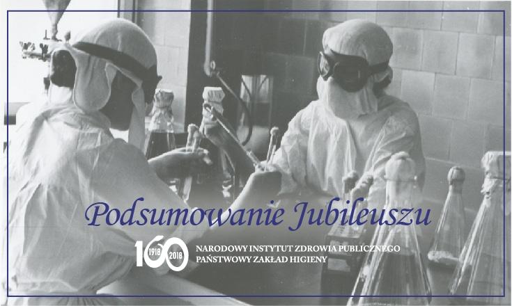 Podsumowanie Jubileuszu 100-lecia Narodowego Instytutu Zdrowia Publicznego – Państwowego Zakładu Higieny