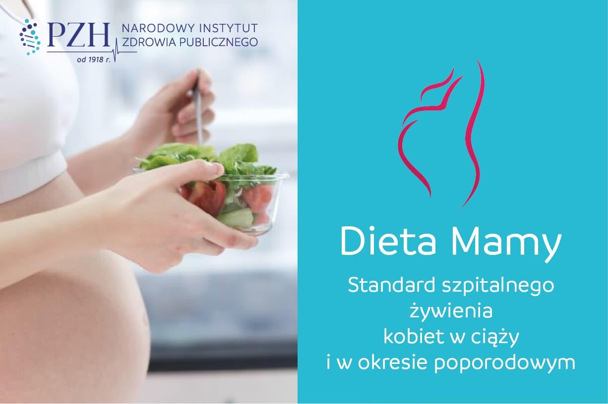 """Program pilotażowy """"Standard szpitalnego żywienia kobiet w ciąży i w okresie poporodowym – Dieta Mamy"""""""