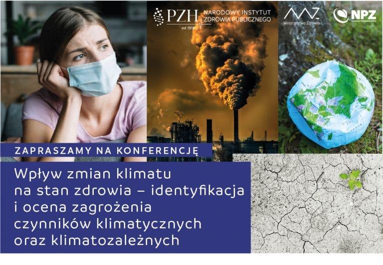 """Konferencja regionalna Kraków: """"Wpływ zmian klimatu na stan zdrowia – identyfikacja  i ocena zagrożenia czynników klimatycznych  oraz klimatozależnych"""""""