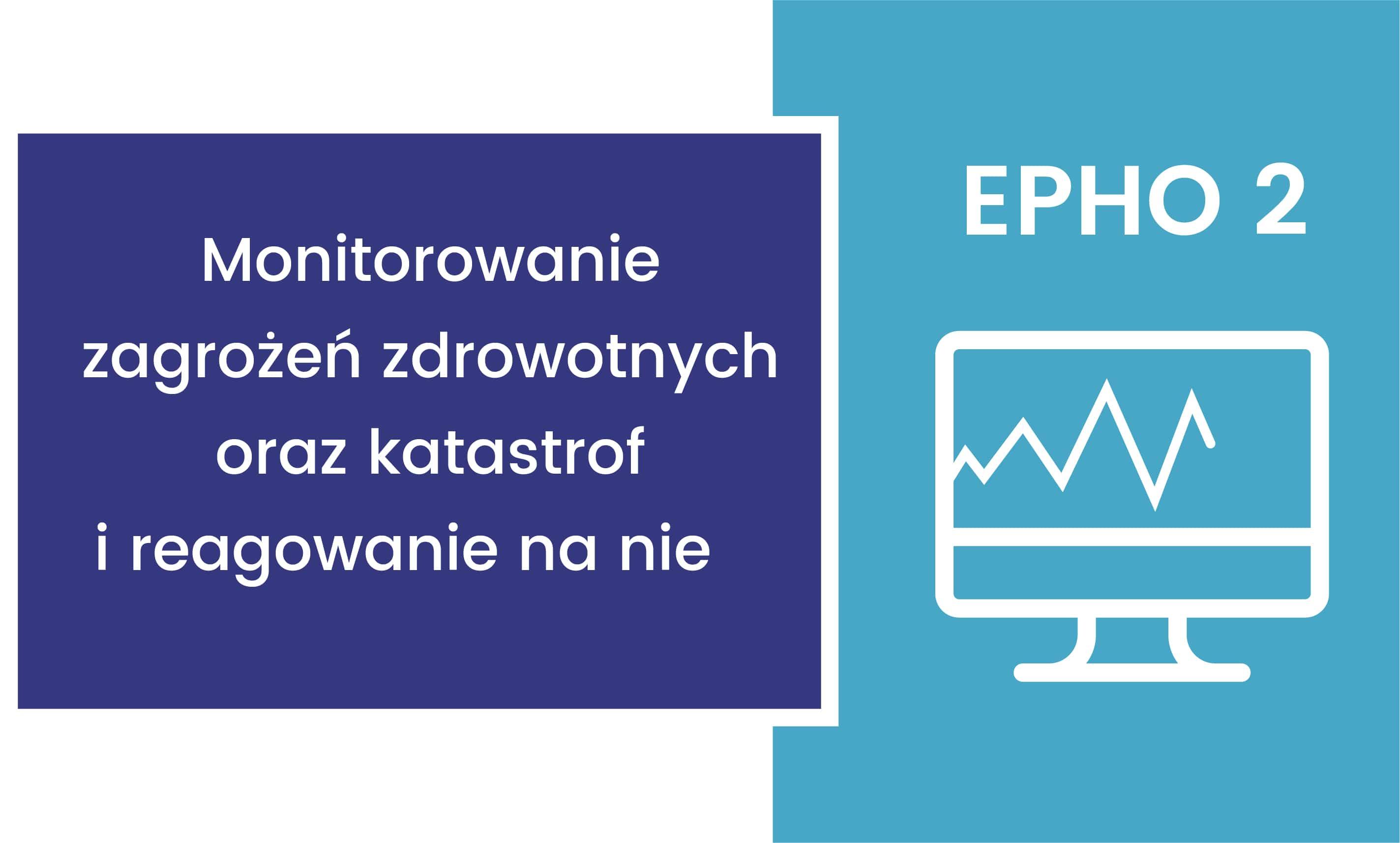 EPHO 2. Monitorowanie zagrożeń zdrowotnych oraz katastrof i reagowanie na nie