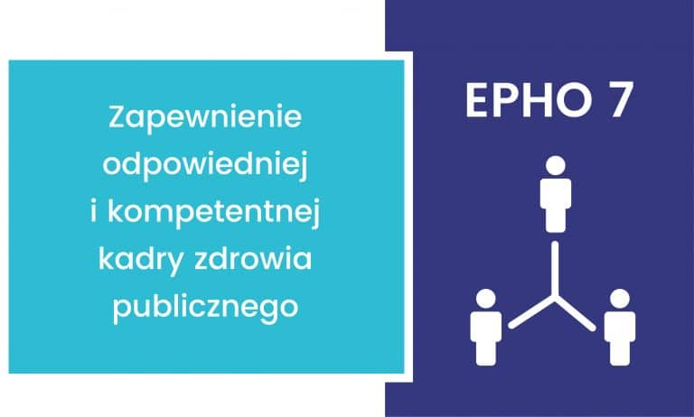 EPHO 7. Zapewnienie odpowiedniej i kompetentnej kadry zdrowia publicznego