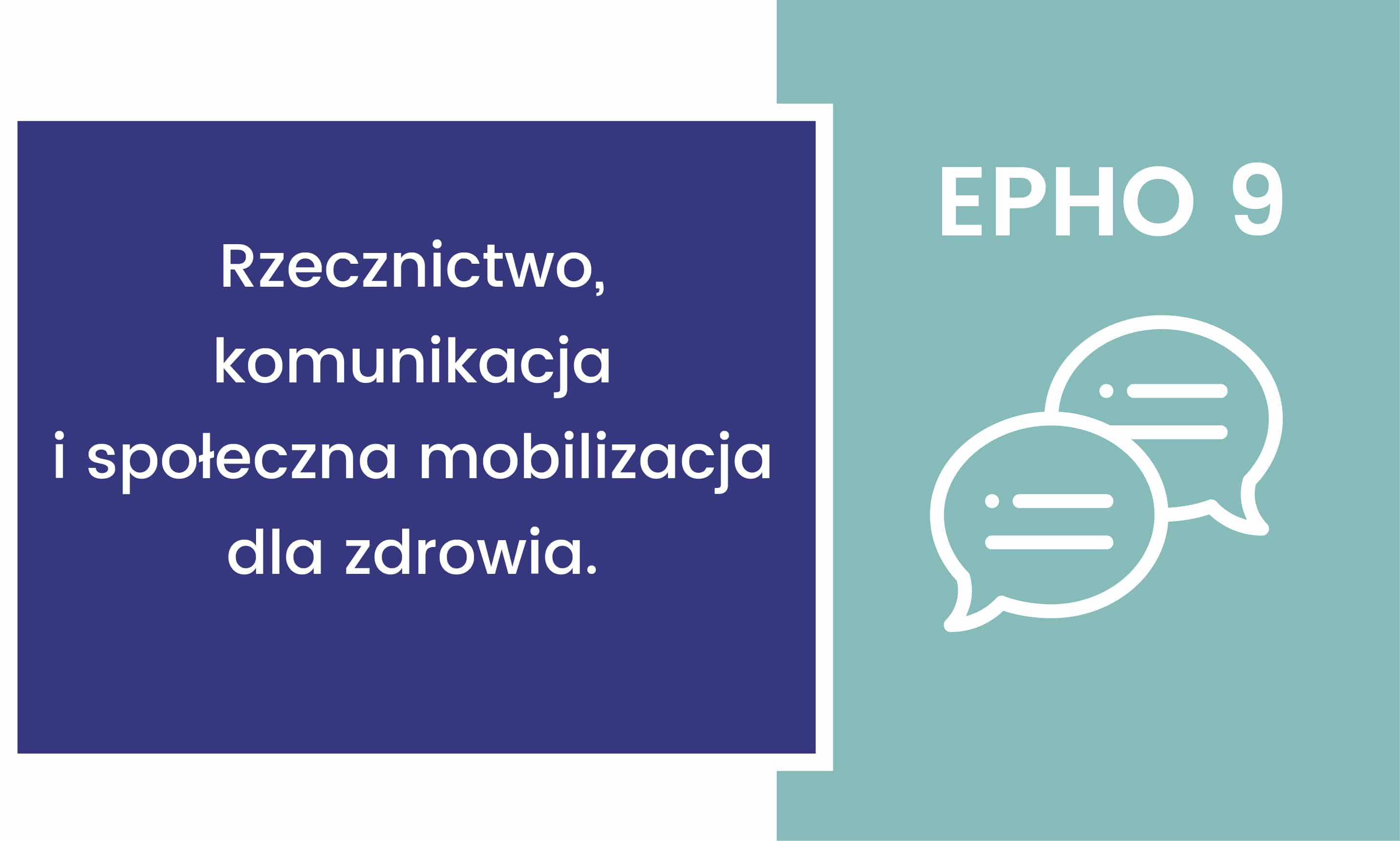 EPHO 9. Rzecznictwo, komunikacja i społeczna mobilizacja dla zdrowia