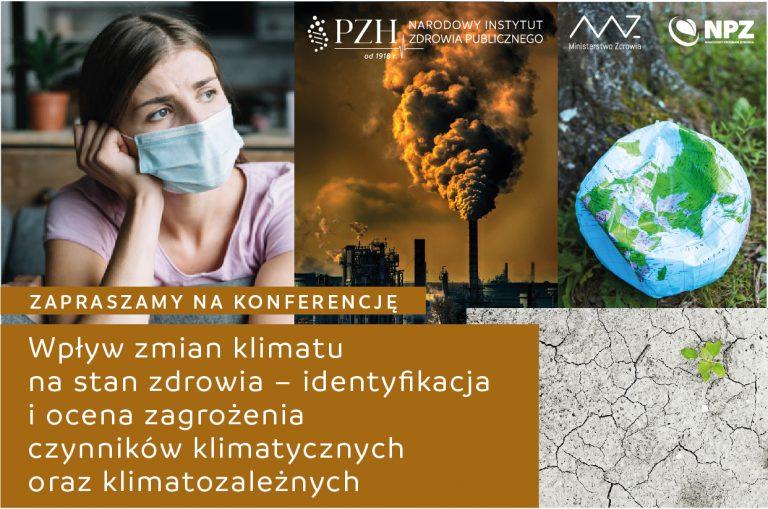 """Zaproszenie na konferencję """"Wpływ zmian klimatu na stan zdrowia – identyfikacja i ocena zagrożenia czynników klimatycznych oraz klimatozależnych"""""""