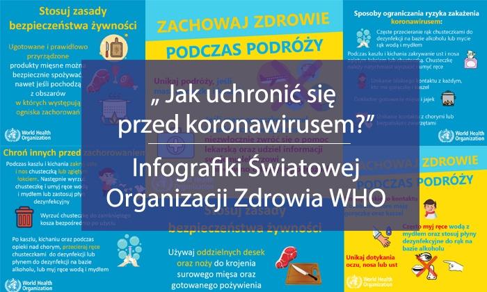 """""""Jak uchronić się przed koronawirusem?"""" Infografiki Światowej Organizacji Zdrowia WHO"""