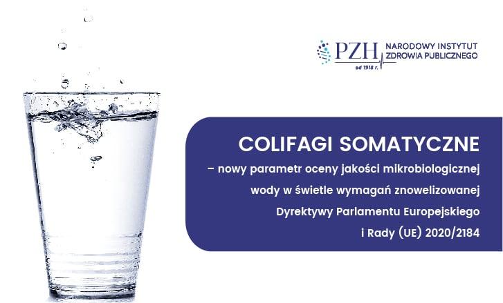 Colifagi somatyczne – nowy parametr oceny jakości mikrobiologicznej wody w świetle wymagań znowelizowanej Dyrektywy Parlamentu Europejskiego i Rady (UE)  2020/2184