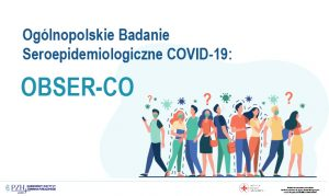NIZP_PZH zbada, ilu Polaków miało kontakt z wirusem SARS-CoV-2 w ramach projektu Obser-Co