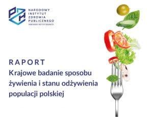 Raport: Krajowe badanie sposobu żywienia i stanu odżywienia populacji polskiej 2021